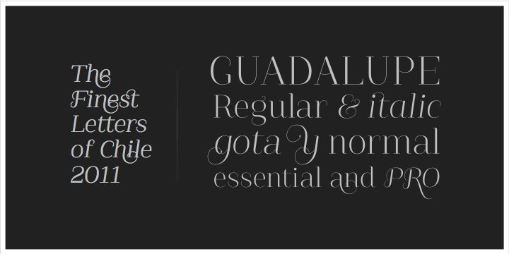 Guadalupe font - Daniel Hernandez, Chilean Designer: Latinotype Fonts, Hernández Typography, Latino Type, Hernández Type, Guadalupe Typeface, Hernández Latinotype, Latinotype Myfonts