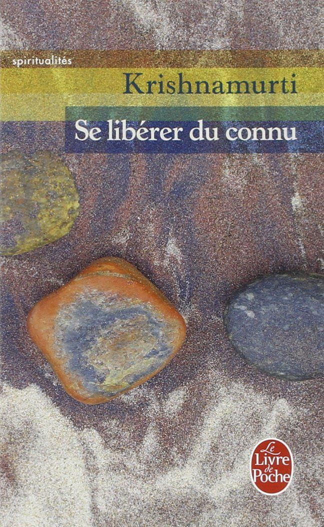 Amazon.fr - Se libérer du connu - Jiddu Krishnamurti - Livres
