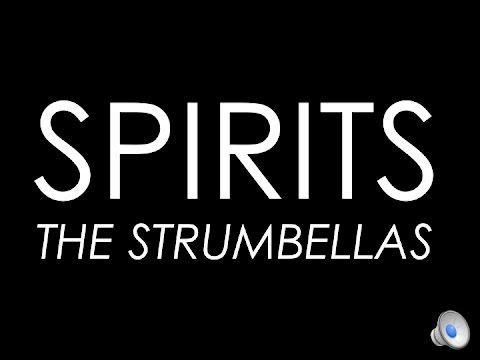 Spirits - The Strumbellas (Lyrics) - YouTube