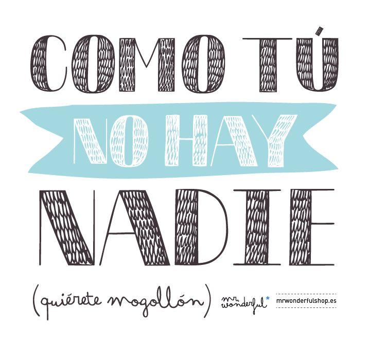 como tú no hay nadie (quiérete mogollón). -by Mr Wonderful