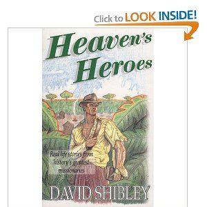 Amazon.com: Heaven's Heroes: Real Life Stories from History's Greatest Missionaries (9780892212552): David Shibley, Naomi Shibley: Books