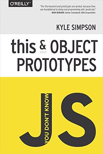 You Don't Know JS: this & Object Prototypes by Kyle Simpson