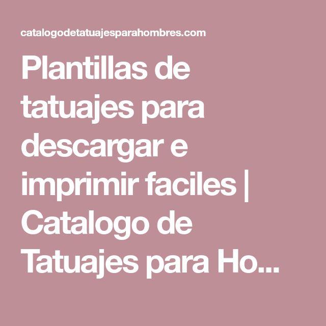 Plantillas de tatuajes para descargar e imprimir faciles | Catalogo de Tatuajes para Hombres