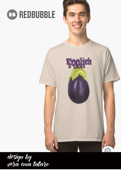 Foolish Food - dribbling eggplant Classic T-Shirts, design by vera ema tataro