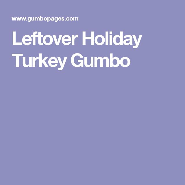 Leftover Holiday Turkey Gumbo
