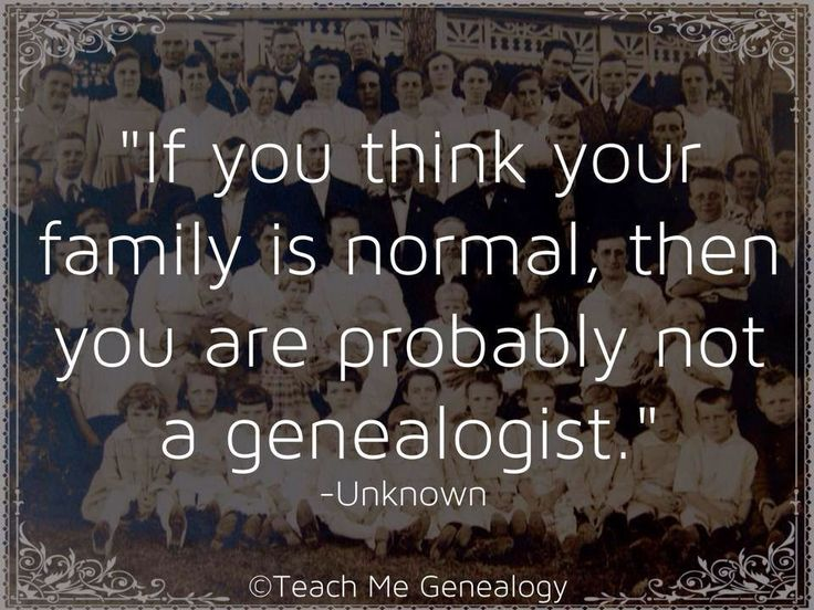 If You Suppose Your Household Is Regular, Then You Are Most likely Not A Genealogist www….