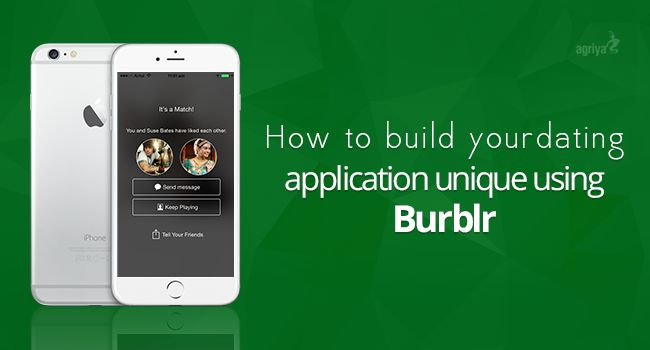 Frame a Unique Dating application entirely controlled by you using Burblr.