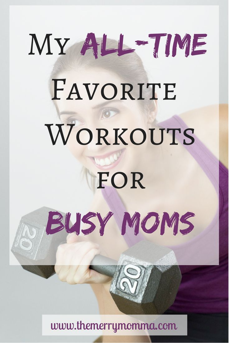 My All-Time Favorite Workouts for Busy Moms