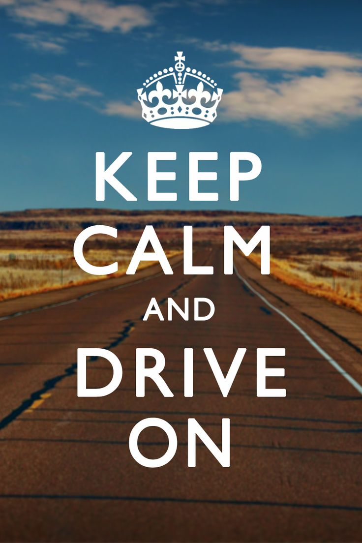 Keep Calm and Drive On | California to Florida | Pinterest ...