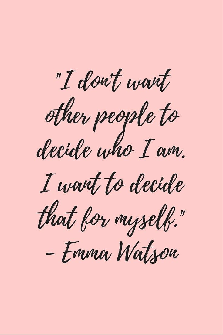 Emma Watson Quote - I don't want other people to decide who I am. I want to decide that for myself.