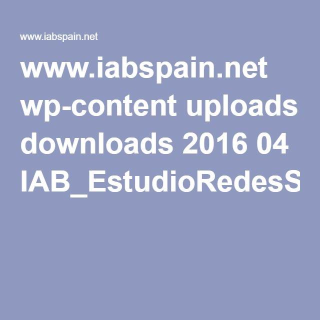 www.iabspain.net wp-content uploads downloads 2016 04 IAB_EstudioRedesSociales_2016_VCorta.pdf