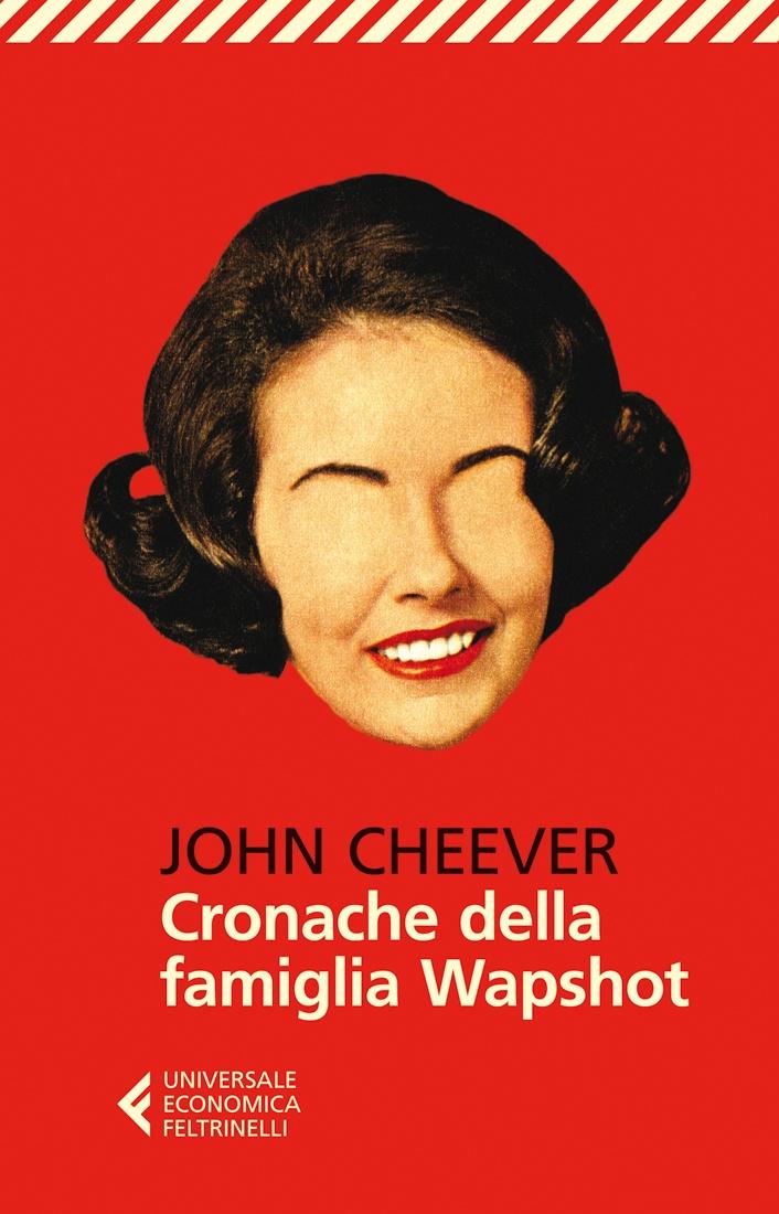 """John Cheever, """"Cronache della famiglia Wapshot"""". """"John Cheever è un incantato realista, i suoi romanzi sono incomparabili"""" - Philip Roth"""