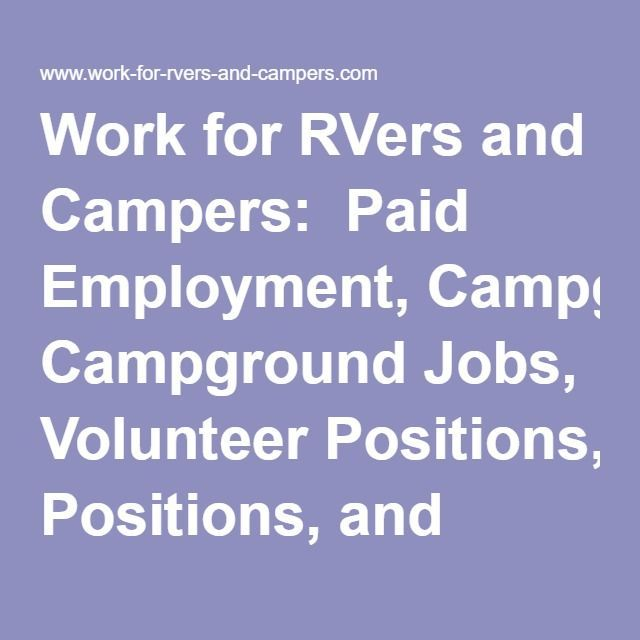Work for RVers and Campers: Paid Employment, Campground Jobs, Volunteer Positions, and RV-Home Based Businesses