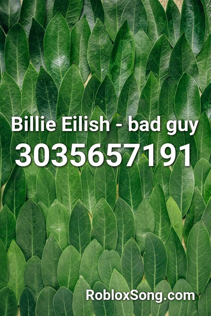 Billie Eilish Bad Guy Roblox Id Roblox Music Codes Roblox