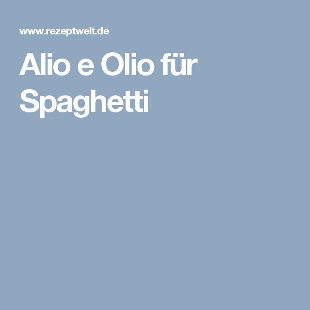 Alio e Olio für Spaghetti