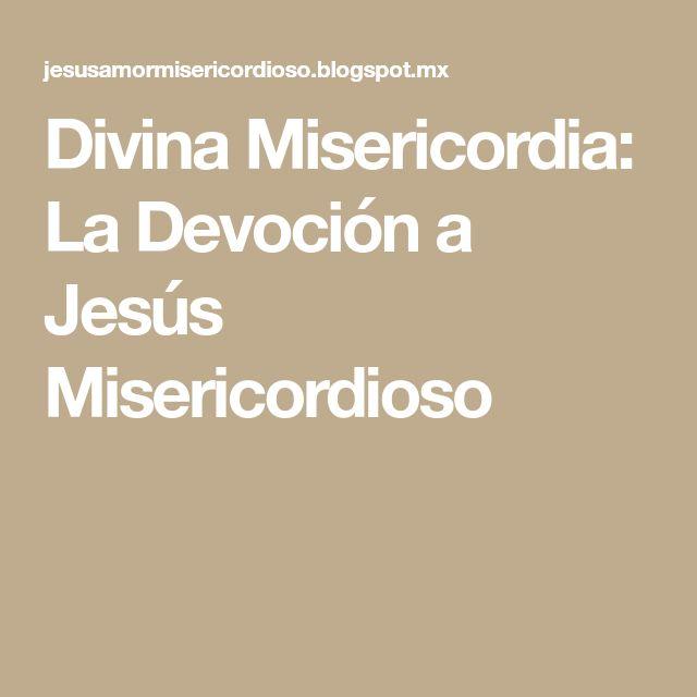 Divina Misericordia: La Devoción a Jesús Misericordioso
