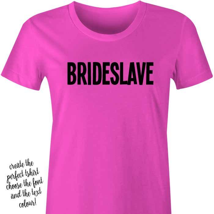 Brideslave Tshirt or Singlet
