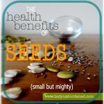 Small but mighty: The health benefits of seeds