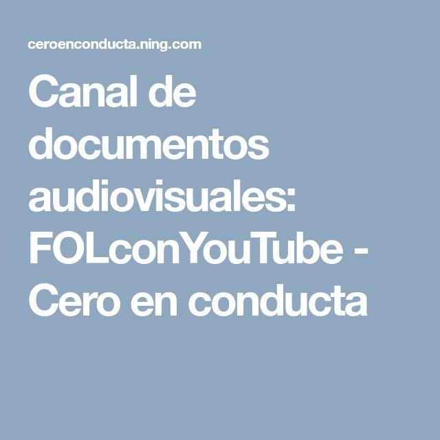 Canal de documentos audiovisuales: FOLconYouTube - Cero en conducta
