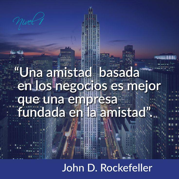 """""""Una amistad basada en los negocios es mejor que una empresa fundada en la amistad"""". John D. Rockefeller..#Liderazgo #Empresario #MundoEmpresarial #Visionarios"""