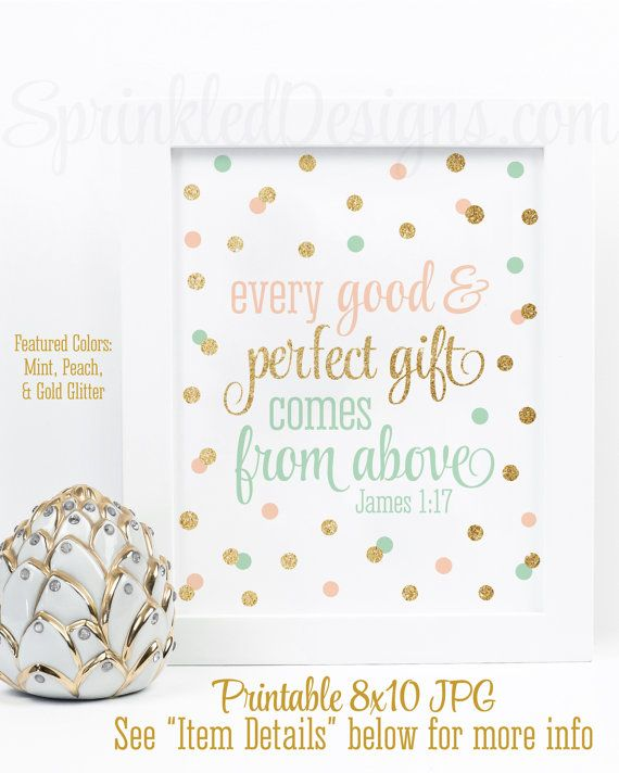 Every Good and Perfect Gift Comes From Above, Girl Nursery Bible Verse Printable Wall Art, Baby Shower Sign, Peach Mint Gold Glitter 8x10