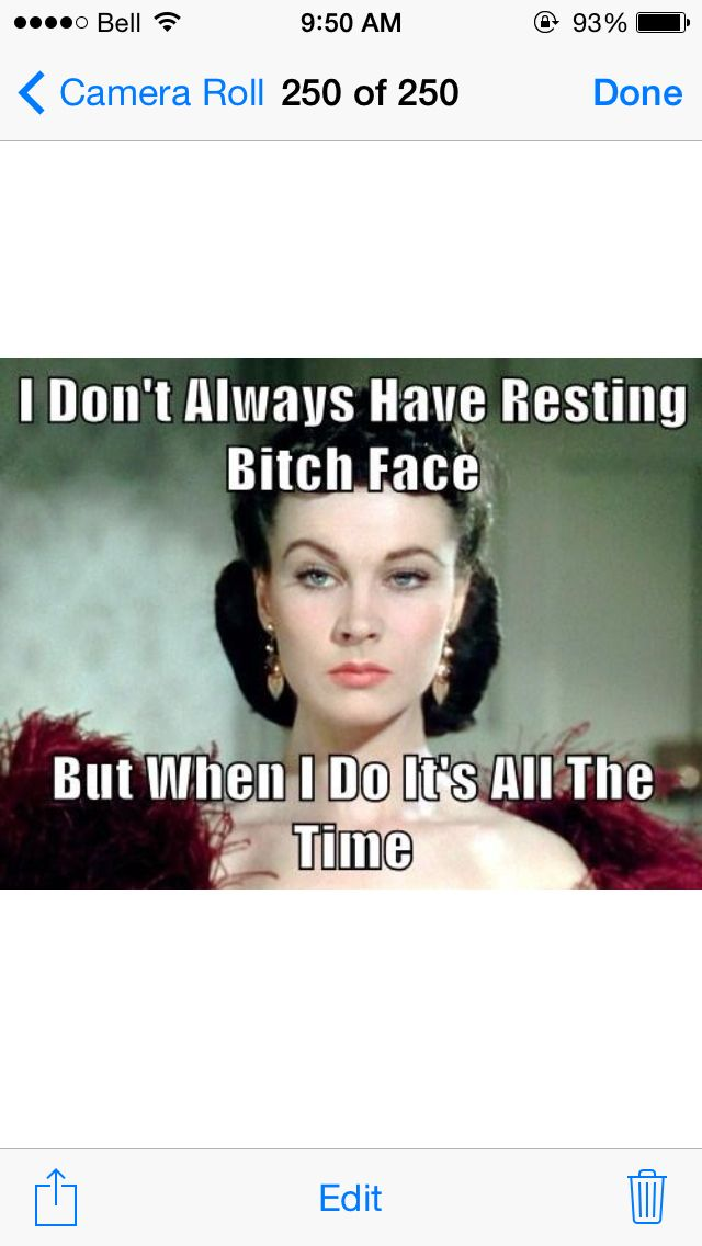 Resting Bitch Face