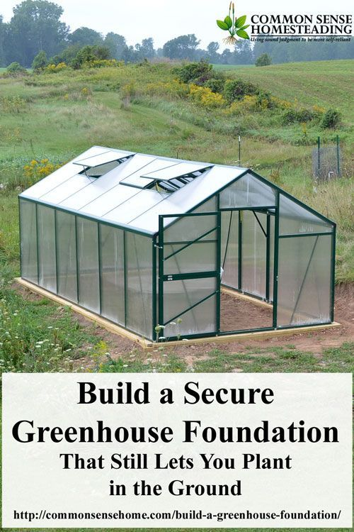 build a secure greenhouse foundation that preserves your