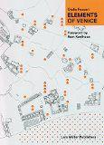 Elements of Venice / Giulia Foscari ; foreward by Rem Koolhaas http://encore.fama.us.es/iii/encore/record/C__Rb2655354?lang=spi