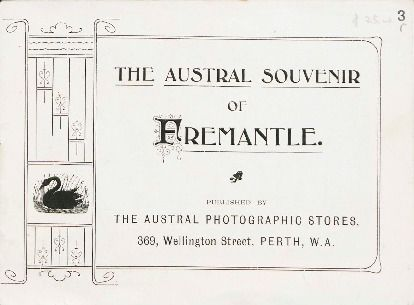 The Austral souvenir of Fremantle, ?1890s.  http://encore.slwa.wa.gov.au/iii/encore/record/C__Rb1693595__SThe%20Austral%20souvenir%20of%20Fremantle__Orightresult__U__X6?lang=eng&suite=def