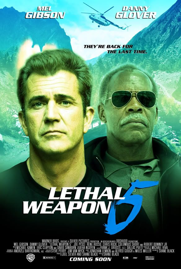 Lethal Weapon 5 if they get around to making it with mel, danny and the rest of the cast. i hope they do.