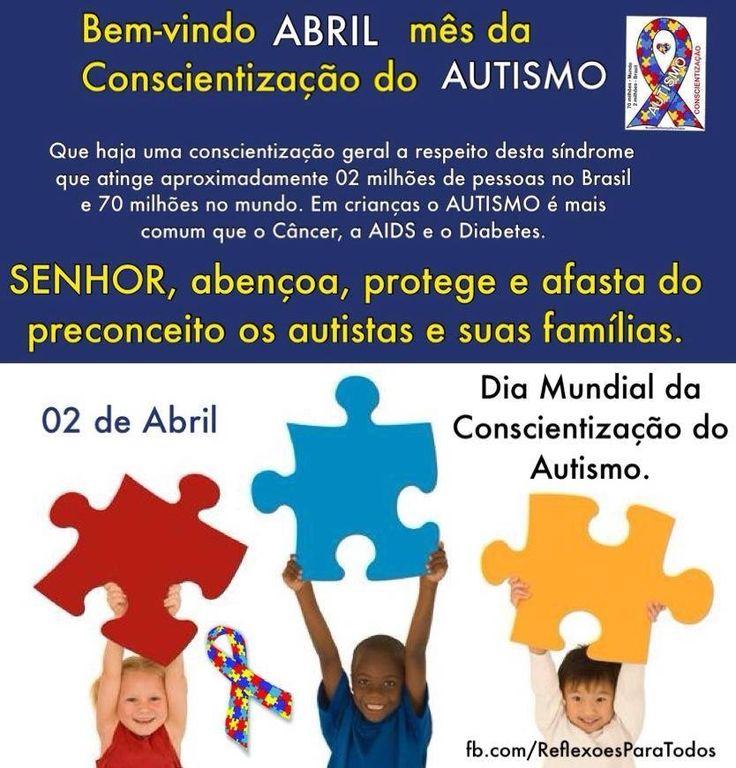 Abril: Mês de conscientização do #Autismo 02 de abril: Dia Mundial de Conscientização do Autismo Abrace esta campanha. Coloque uma vestimenta azul no dia 02 de abril.  Compartilhe esta mensagem. Bem-vindo Abril - mês de conscientização do Autismo. Acesse o texto sobre o Autismo.