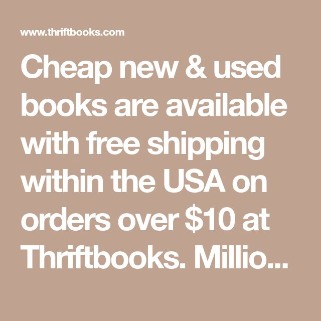 Cheap new & used books are available with free shipping within the USA on orders over $10 at Thriftbooks. Millions to choose from for the cheapest prices you will find on the web.