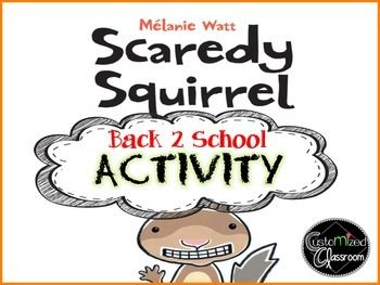 Great for the first days of school!I use this graphic organizer for my class on the first day(s) of school after reading the story, Scaredy Squirrel, by Melanie Watts. There are two versions: one with lines and one without. Check out our store for more great products!