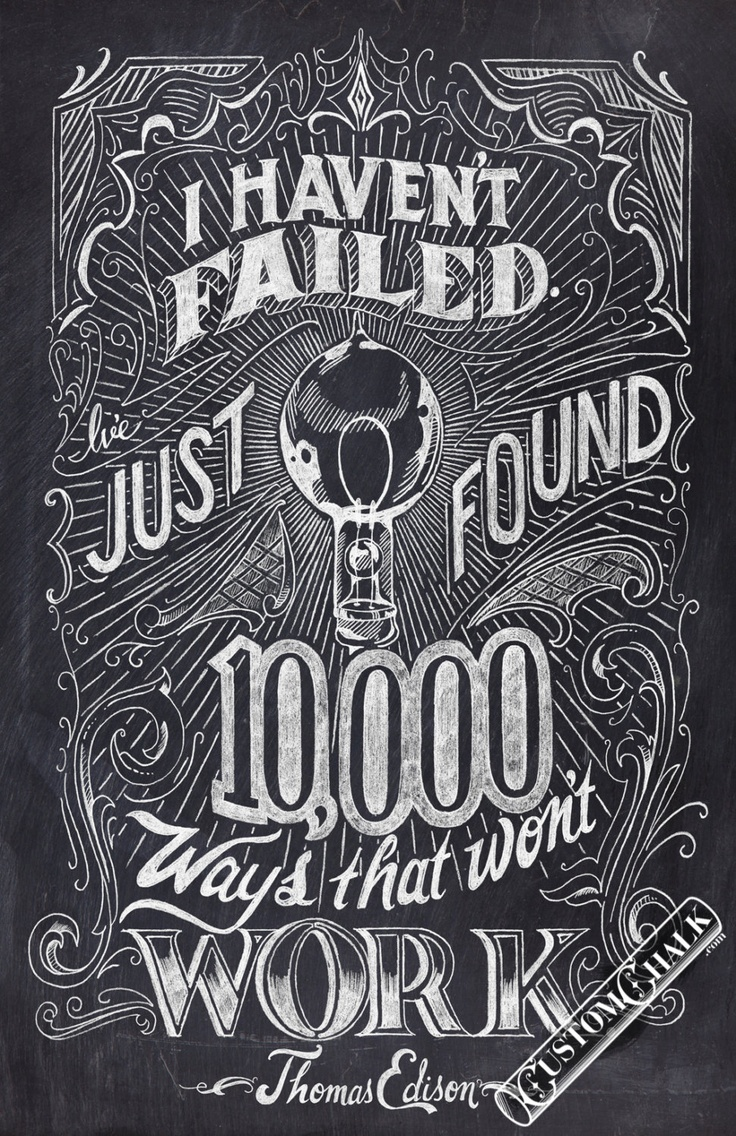 I haven't failed - Thomas Edison Quote - 11x17 print - Original chalk artwork by CJ Hughes.