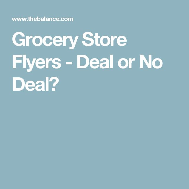 Grocery Store Flyers - Deal or No Deal?