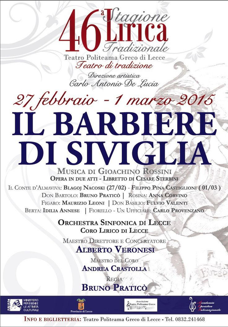 http://www.mynd-magazine.it/appuntamenti/details/325-il-barbiere-di-siviglia.html 27 febbraio, ore 20,45 / 1 marzo, ore 18,00 Il Barbiere di Siviglia - Opera in due atti Libretto di Cesare Sterbini - Musica di Gioacchino Rossini (...)