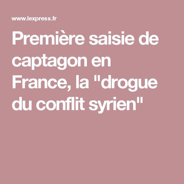 """Première saisie de captagon en France, la """"drogue du conflit syrien"""""""