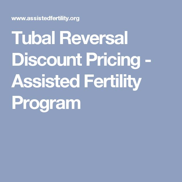 Tubal Reversal Discount Pricing - Assisted Fertility Program