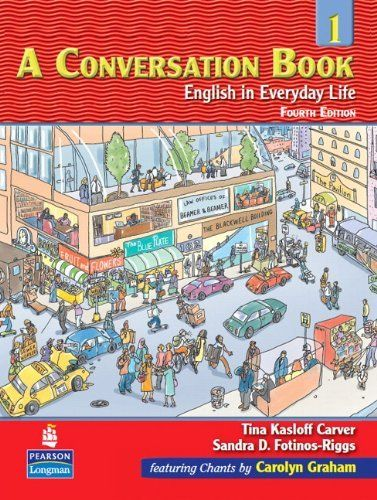 A Conversation Book 1: English in Everyday Life Student Book with Audio CD (2nd Edition) (Bk. 1) by Tina Kasloff Carver. $30.40. Edition - 4th. Publisher: Pearson Education ESL; 4th edition (May 6, 2006). Publication: May 6, 2006