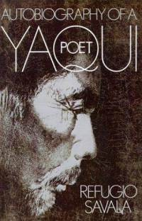 Autobiography of a Yaqui Poet, Refugio Savala