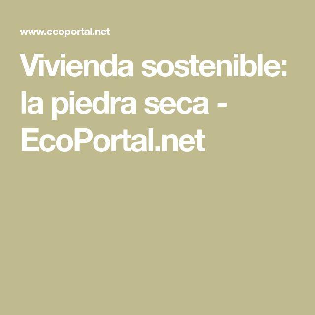 Vivienda sostenible: la piedra seca - EcoPortal.net