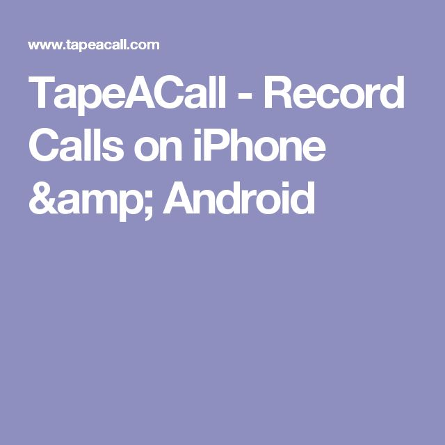 TapeACall - Record Calls on iPhone & Android