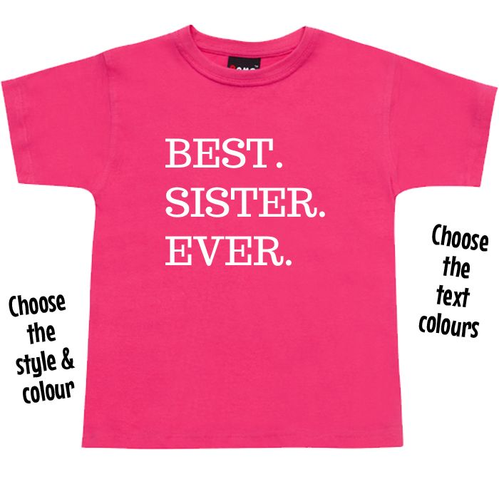 Best. Sister. Ever. T Shirt or Hoodie