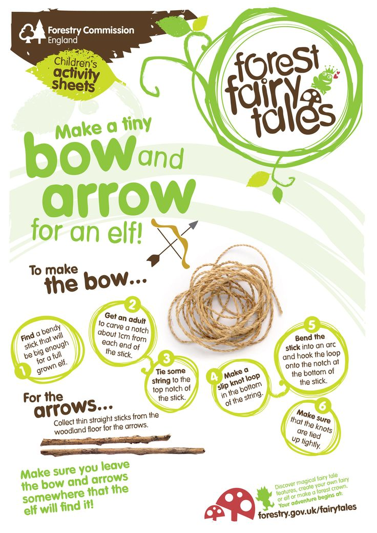 Arm an elf with a tiny bow and arrow. All you need is some string, a bendy stick for the bow and straight sticks for the arrows. http://www.forestry.gov.uk/fairytales