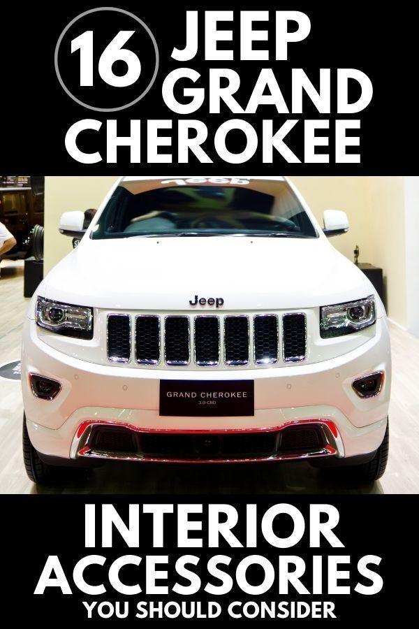 16 Jeep Grand Cherokee Interior Accessories You Should Consider In 2020 Jeep Grand Cherokee Jeep Grand Jeep