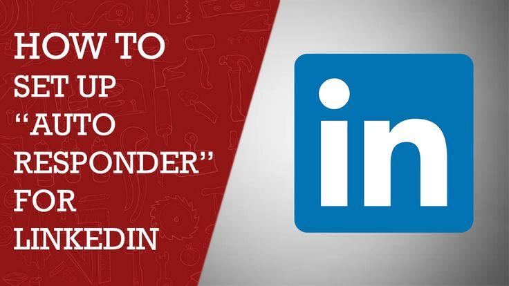Auto Responder for LinkedIn | How to setup auto responder for LinkedIn 2015