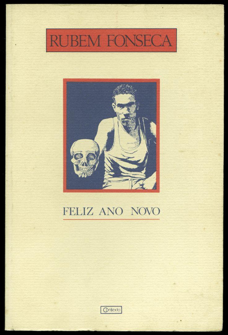 """""""Feliz ano novo"""", Rubem Fonseca.  Com esse livro comecei a aprender a escrever contos"""