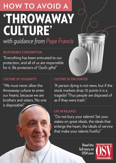 Pope Francis' guide to avoiding a 'throwaway culture'