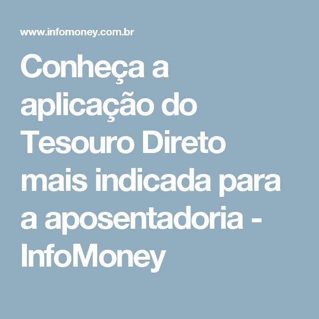 Conheça a aplicação do Tesouro Direto mais indicada para a aposentadoria - InfoMoney