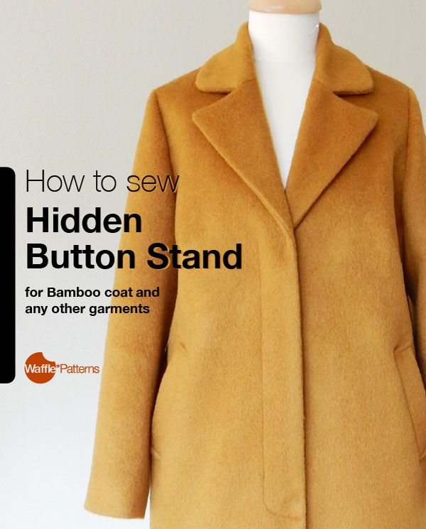 How to Sew Hidden Button Stand for Bamboo coat and any other garmentsHere is a step by step photo instruction for a hidden button stand placket! It makes trendy minimal look and not difficult to sew. This is a part of sewalong for the Bamboo straight...